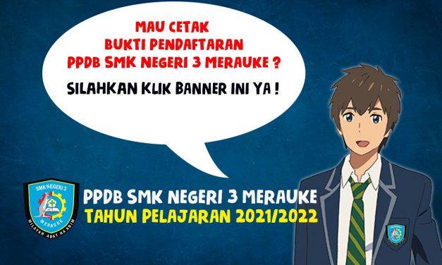 CETAK BUKTI PENDAFTARAN PPDB SMK NEGERI 3 MERAUKE GELOMBANG 2 | TAHUN PELAJARAN 2021/2020